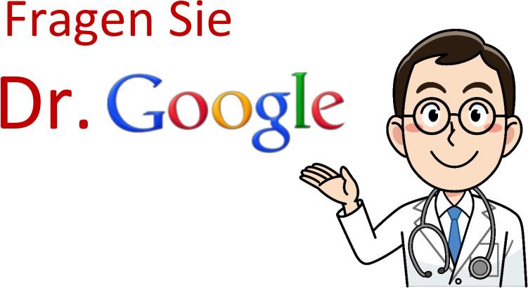 Fragen Sie Dr. Google!
